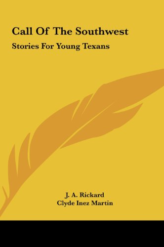 9781161684513: Call Of The Southwest: Stories For Young Texans