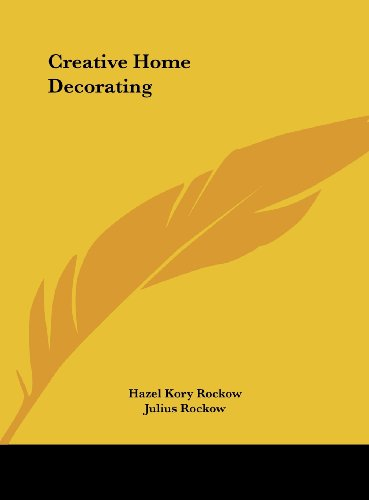 9781161684681: Creative Home Decorating