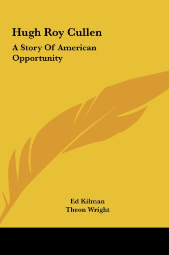 9781161685121: Hugh Roy Cullen: A Story Of American Opportunity