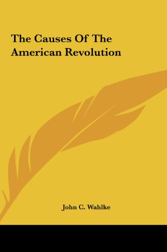 9781161686067: The Causes Of The American Revolution