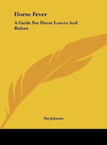9781161686920: Horse Fever: A Guide For Horse Lovers And Riders