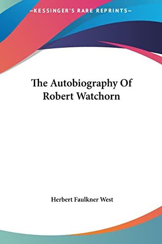 9781161687217: The Autobiography Of Robert Watchorn