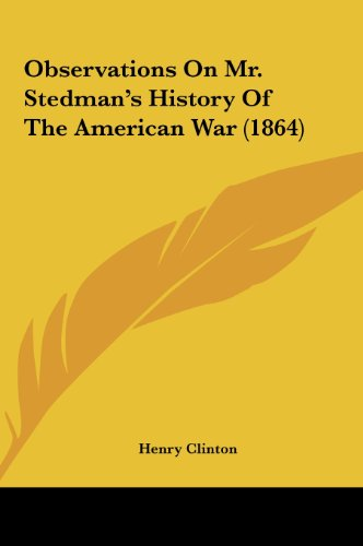 9781161690378: Observations on Mr. Stedman's History of the American War (1864)