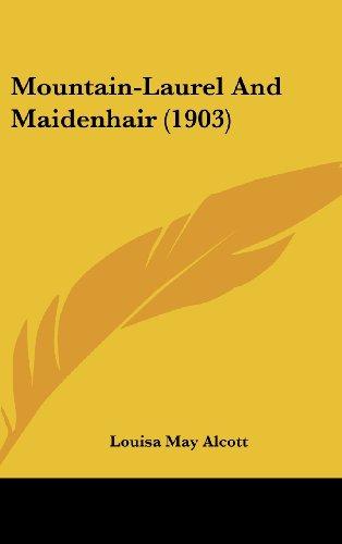 9781161692006: Mountain-Laurel And Maidenhair (1903)