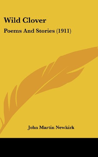 9781161694949: Wild Clover: Poems and Stories (1911)