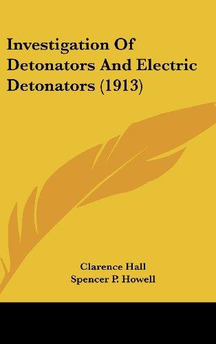 9781161695731: Investigation Of Detonators And Electric Detonators (1913)