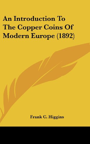 9781161696479: An Introduction to the Copper Coins of Modern Europe (1892)