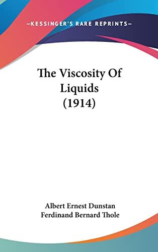 9781161697117: The Viscosity Of Liquids (1914)