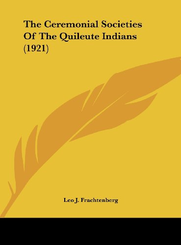 9781161700954: The Ceremonial Societies Of The Quileute Indians (1921)
