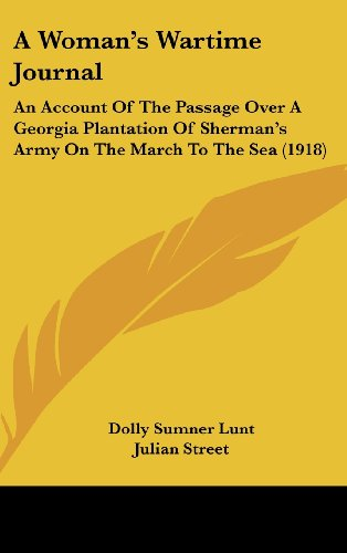 9781161703603: A Woman's Wartime Journal: An Account Of The Passage Over A Georgia Plantation Of Sherman's Army On The March To The Sea (1918)