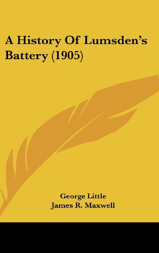 9781161704396: A History Of Lumsden's Battery (1905)