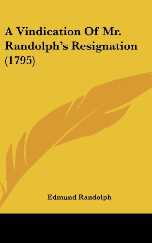 9781161706383: A Vindication of Mr. Randolph's Resignation (1795)