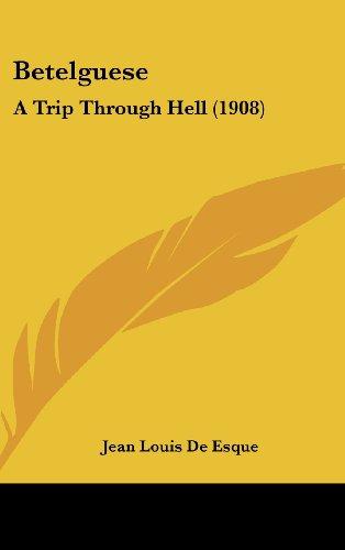 9781161706529: Betelguese: A Trip Through Hell (1908)