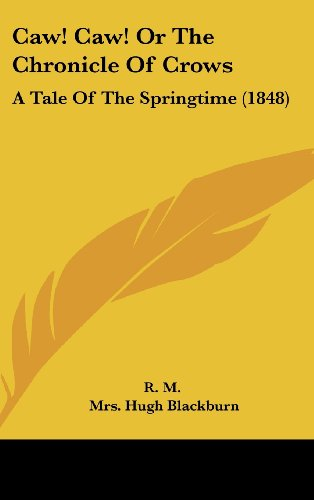 9781161707663: Caw! Caw! or the Chronicle of Crows: A Tale of the Springtime (1848)