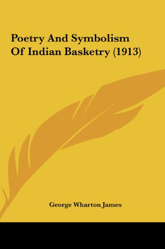 9781161707854: Poetry And Symbolism Of Indian Basketry (1913)