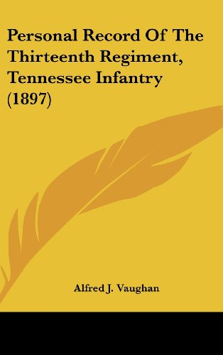 9781161711806: Personal Record Of The Thirteenth Regiment, Tennessee Infantry (1897)