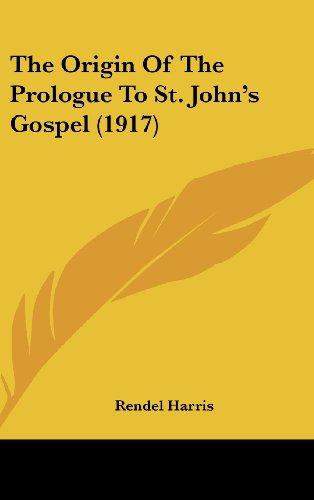 9781161718355: The Origin Of The Prologue To St. John's Gospel (1917)