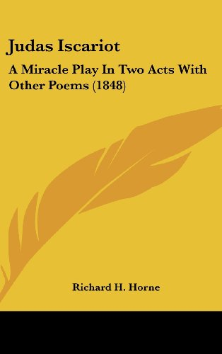 9781161718584: Judas Iscariot: A Miracle Play in Two Acts with Other Poems (1848)