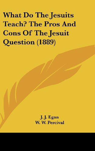 9781161719154: What Do The Jesuits Teach? The Pros And Cons Of The Jesuit Question (1889)