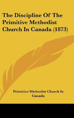 9781161721188: The Discipline Of The Primitive Methodist Church In Canada (1873)