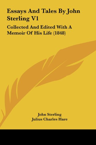 9781161722437: Essays and Tales by John Sterling V1: Collected and Edited with a Memoir of His Life (1848)