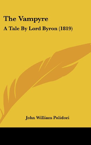 9781161724400: The Vampyre: A Tale by Lord Byron (1819)