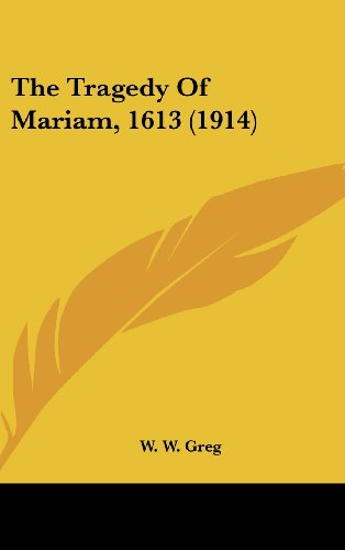 9781161724929: The Tragedy Of Mariam, 1613 (1914)