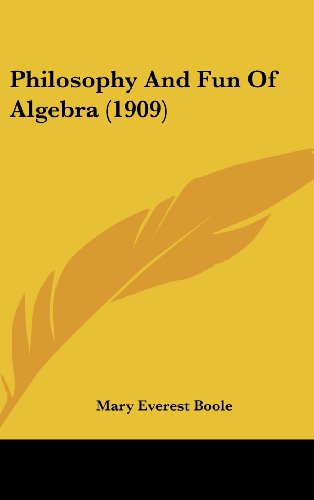 9781161727920: Philosophy And Fun Of Algebra (1909)