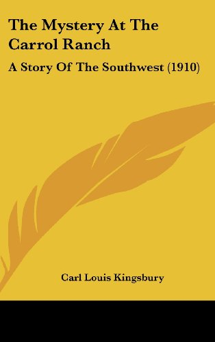 9781161728026: The Mystery At The Carrol Ranch: A Story Of The Southwest (1910)