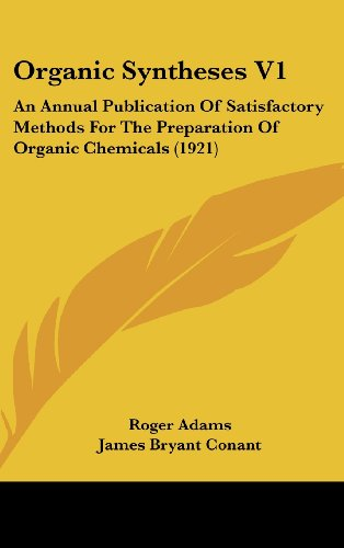 9781161728194: Organic Syntheses V1: An Annual Publication of Satisfactory Methods for the Preparation of Organic Chemicals (1921)
