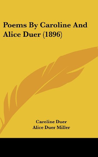 9781161734102: Poems By Caroline And Alice Duer (1896)