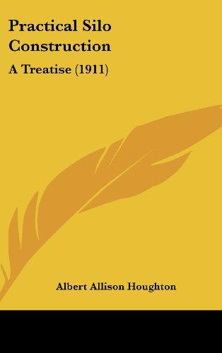 9781161734201: Practical Silo Construction: A Treatise (1911)