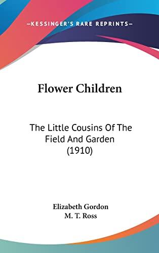9781161735253: Flower Children: The Little Cousins Of The Field And Garden (1910)
