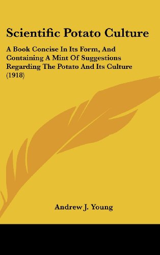 9781161735338: Scientific Potato Culture: A Book Concise In Its Form, And Containing A Mint Of Suggestions Regarding The Potato And Its Culture (1918)