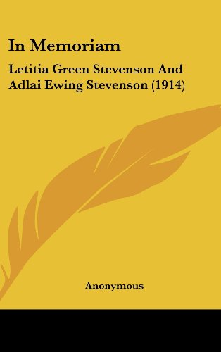 9781161735413: In Memoriam: Letitia Green Stevenson And Adlai Ewing Stevenson (1914)