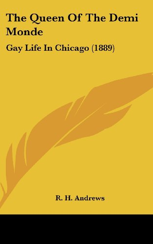 9781161735666: The Queen Of The Demi Monde: Gay Life In Chicago (1889)