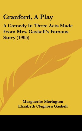 9781161736090: Cranford, A Play: A Comedy In Three Acts Made From Mrs. Gaskell's Famous Story (1905)