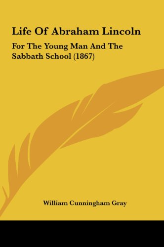 9781161736434: Life of Abraham Lincoln: For the Young Man and the Sabbath School (1867)