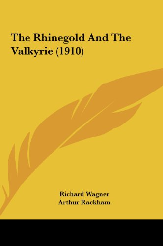9781161736526: The Rhinegold And The Valkyrie (1910)