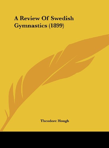9781161743142: A Review Of Swedish Gymnastics (1899)