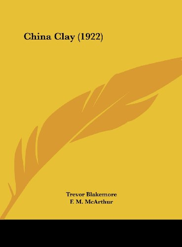 9781161743548: China Clay (1922)