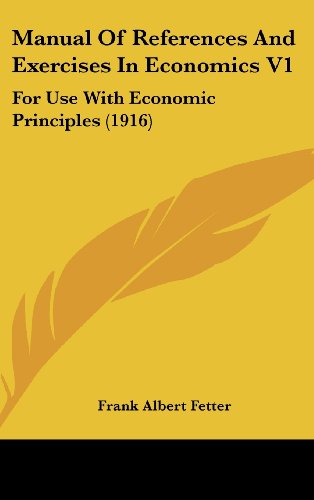 9781161744392: Manual Of References And Exercises In Economics V1: For Use With Economic Principles (1916)