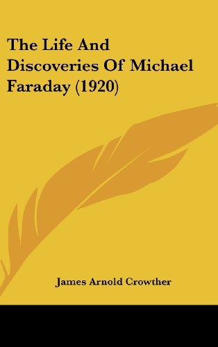 9781161747645: The Life And Discoveries Of Michael Faraday (1920)