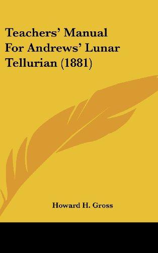 9781161749359: Teachers' Manual for Andrews' Lunar Tellurian (1881)