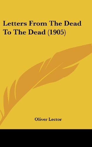 9781161749694: Letters From The Dead To The Dead (1905)
