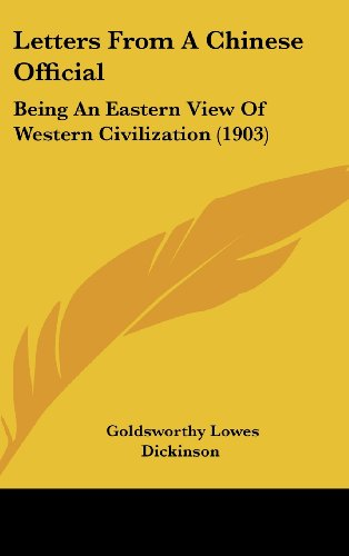 9781161749878: Letters From A Chinese Official: Being An Eastern View Of Western Civilization (1903)