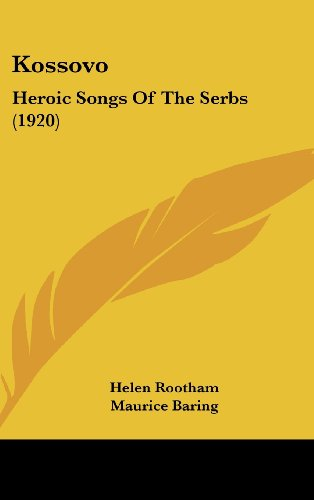 9781161751390: Kossovo: Heroic Songs Of The Serbs (1920)