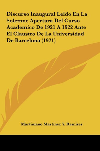 9781161752656: Discurso Inaugural Leido En La Solemne Apertura Del Curso Academico De 1921 A 1922 Ante El Claustro De La Universidad De Barcelona (1921) (Spanish Edition)