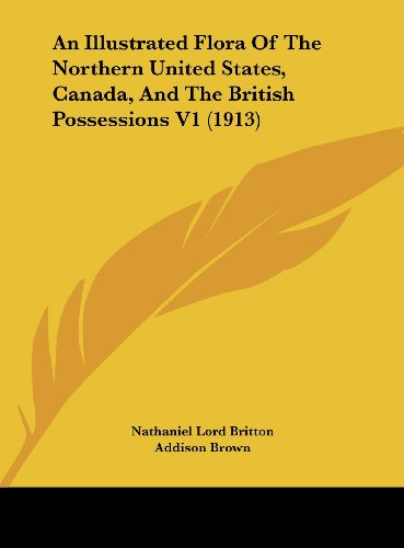 9781161753653: An Illustrated Flora Of The Northern United States, Canada, And The British Possessions V1 (1913)