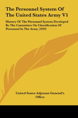 9781161753677: The Personnel System Of The United States Army V1: History Of The Personnel System Developed By The Committee On Classification Of Personnel In The Army (1919)